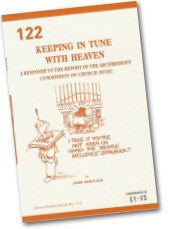 Cover: W 122 Keeping in Tune with Heaven: A Response to the Report of the Archbishops' Commission on Church Music