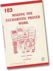 Cover: W 103 Making the Eucharistic Prayer Work