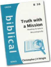 Cover: B 38 Truth with a Mission: Reading Scripture Missiologically