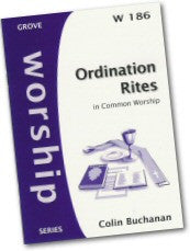 Cover: W 186 Ordination Rites in Common Worship