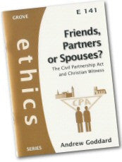 Cover: E 141 Friends, Partners or Spouses? The Civil Partnership Act and Christian Witness