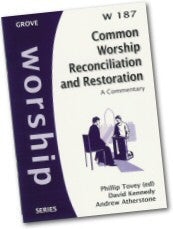 Cover: W 187 Common Worship Reconciliation and Restoration: A Commentary