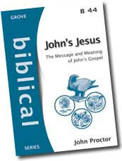 Cover: B 44 John's Jesus: The Message and Meaning of John's Gospel