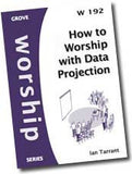 Cover: W 192 How to Worship with Data Projection: PowerPoint and Other Tools
