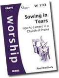 Cover: W 193 Sowing in Tears: How to Lament in a Church of Praise