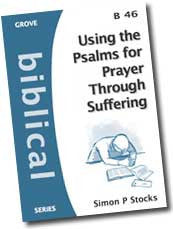 Cover: B 46 Using the Psalms for Prayer Through Suffering