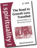 S 104 The Road to Growth Less Travelled: Spiritual Paths in a Missionary Church