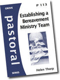 P 113 Establishing a Bereavement Ministry Team