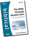 B 47 The Bible Through Muslim Eyes?¢?Ǩ?Äùand a Christian Response