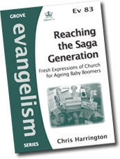 Cover: Ev 83 Reaching the Saga Generation: Fresh Expressions of Church for Ageing Baby Boomers