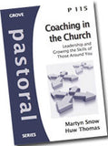 Cover: P 115 Coaching in the Church: Leadership and Growing the Skills of Those Around You