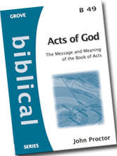 B 49 Acts of God: The Message and Meaning of the Book of Acts