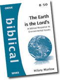 B 50 The Earth is the Lord's: A Biblical Response to Environmental Issues