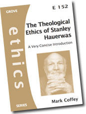 Cover: E 152 The Theological Ethics of Stanley Hauerwas: A Very Concise Introduction