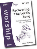 Cover: W 198 Recovering The Lord's Song: Getting Sung Scripture Back into Worship