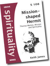 Cover: S 108 Mission-shaped Hermit: Thomas Merton, Mission and Spirituality
