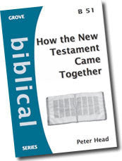 Cover: B 51 How the New Testament Came Together