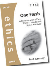 E 153 One Flesh: A Christian View of Sex Within, Outside and Before Marriage