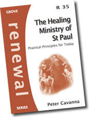 Cover: R 35 The Healing Ministry of St Paul: Practical Principles for Today