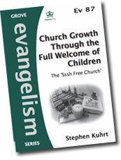 Cover: Ev 87 Church Growth Through the Full Welcome of Children: The 'Sssh Free Church'