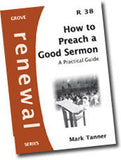 Cover: R 38 How to Preach a Good Sermon: A Practical Guide
