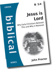 Cover: B 54 Jesus is Lord: Why Early Christians Believed This and Why it Mattered