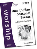 W 202 How to Plan Seasonal Events: A Drama in Four Parts
