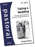 P 121 Taking a Wedding: A Step-By-Step Guide for Church of England Ministers