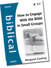 Cover: B 57 How to Engage With the Bible in Small Groups