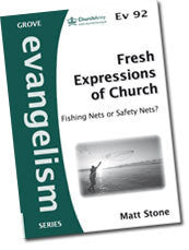 Cover: Ev 92 Fresh Expressions of Church: Fishing Nets or Safety Nets?