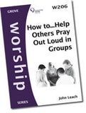 W 206 How to?¢?Ǩ¬¶Help Others Pray Out Loud in Groups