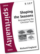 S 117 Shaping the Seasons: Reimagining the Christian Year