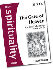 Cover: S 118 The Gate of Heaven: How Church Buildings Speak of God
