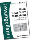 Cover: Ev 95 Good News Story Workshops: Based on the Five Marks of Mission