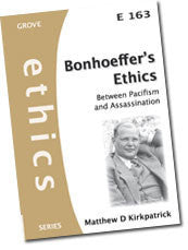 E 163 Bonhoeffer's Ethics: Between Pacifism and Assassination