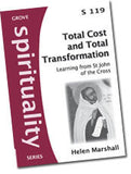 Cover: S 119 Total Cost and Total Transformation: Learning from St John of the Cross