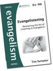 Ev 96 Evangelistening: Recovering the Art of Listening in Evangelism