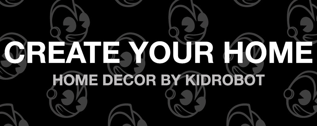 Create Your Home Home Decor by Kidrobot