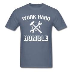Work Hard Stay Humble Men's Construction Worker Mechanic T-Shirt - denim