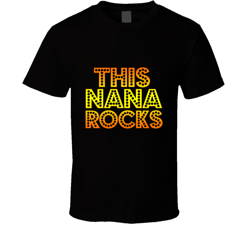 This Nana Rocks Funny Cool Grandmother T Shirt - Tees Happen