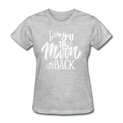 I Love You to the Moon and Back Cute Valentine's Day Women's T-Shirt - heather gray