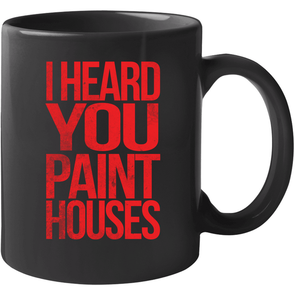 I Heard You Paint Houses Irishman Mafia Mob Movie Mug