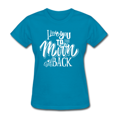 I Love You to the Moon and Back Cute Valentine's Day Women's T-Shirt - turquoise