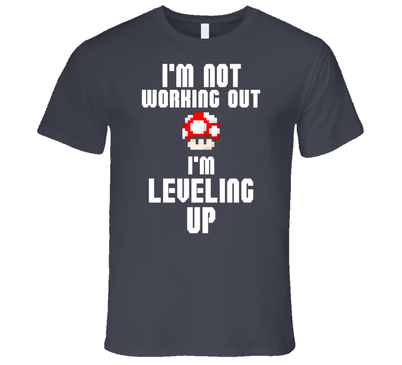 I'm Not Working Out I'm Leveling Up Mushroom 1UP Workout Fitness Gym T Shirt - Tees Happen