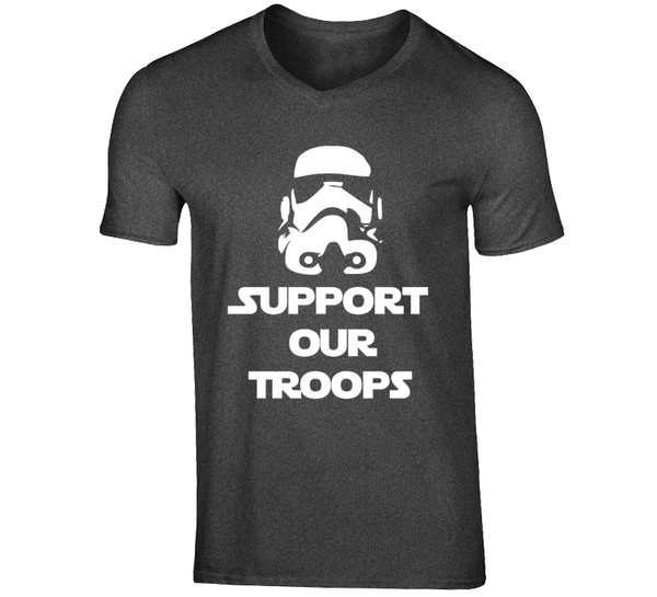 Support Our Troops Stormtrooper Patriotic Movie Fan T Shirt - Tees Happen