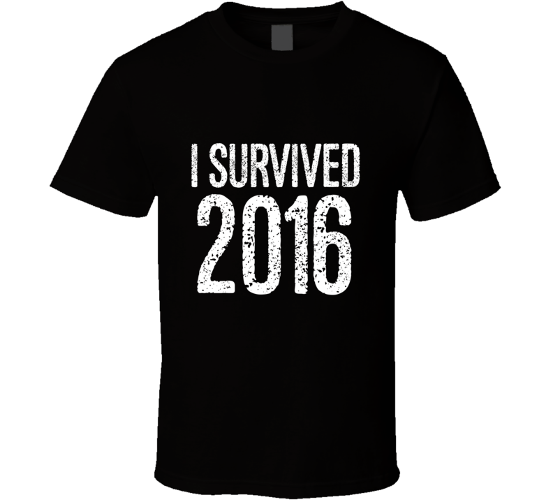 I Survived 2016! Funny New Years Eve 2017 Novelty T Shirt - Tees Happen
