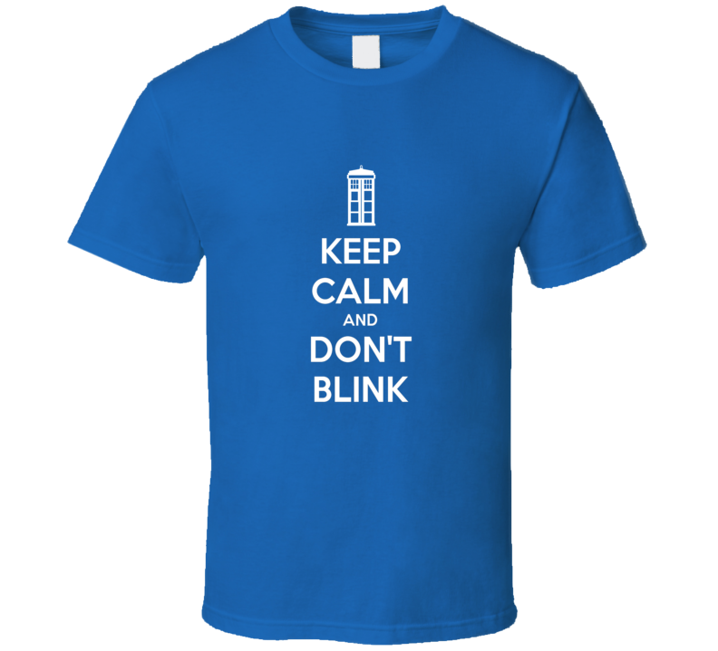 Keep Calm and Don't Blink Doctor Who Police Box TV T Shirt - Tees Happen