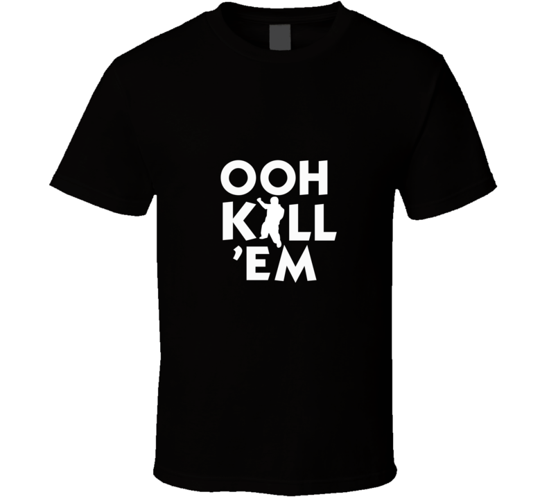 Ooh Kill 'Em Cousin Terio Funny Vine  T Shirt - Tees Happen