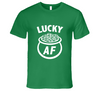 Lucky AF Funny St. Patrick's Day Irish Mens T Shirt - Tees Happen