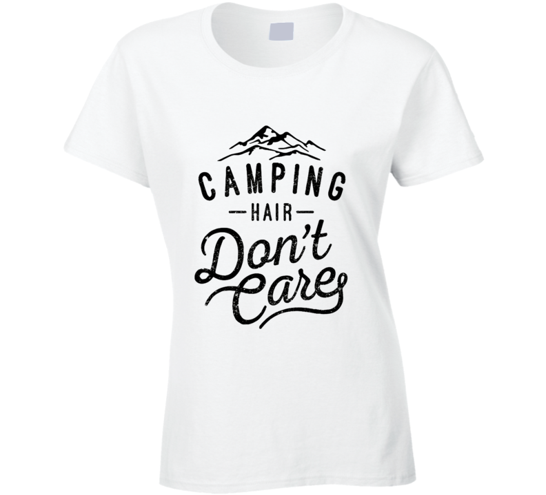 Camping Hair Don't Care Funny Vacation T Shirt - Tees Happen